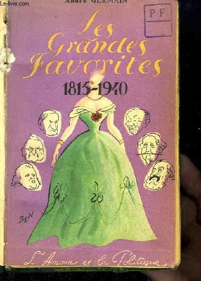 Les Grandes Favorites. 1815 - 1940. L'Amour et la Politique.