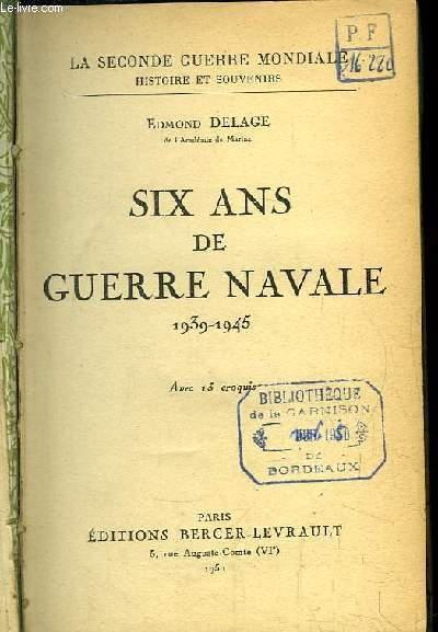 Six ans de Guerre Navale, 1939 - 1945