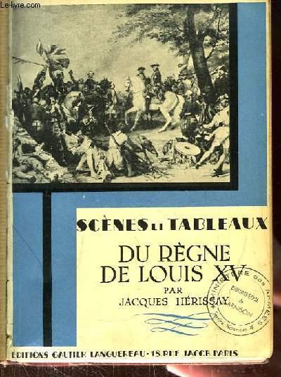 Scènes et Tableaux du Règne de Louis XV.