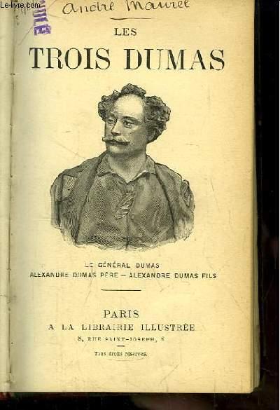Trois Dumas. Le Général Dumas, Alexandre Dumas Père, Alexandre Dumas Fils.