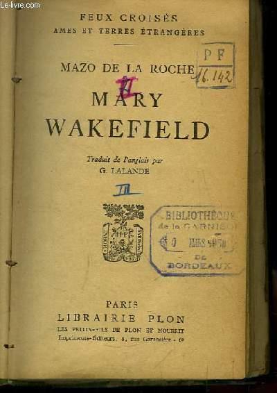 Jalna, TOME 3 : Mary Wakefield.