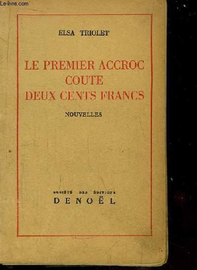 Le premier accroc coute deux cents francs. Nouvelles.