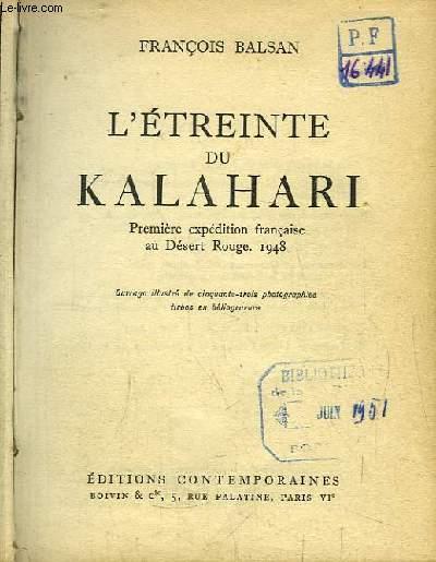 L'étreinte du Kalahari. Première expédition française au Désert Rouge - 1948