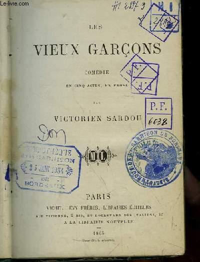 Les Vieux Garçons. Comédie en 5 actes, en prose.