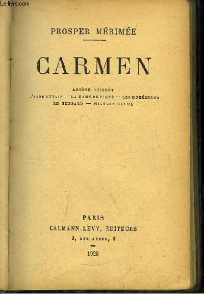Carmen. Arsène Guillot - L'Abbé Aubain - La Dame de Pique - Les Bohémiens - Le Hussard - Nicolas Gogol.