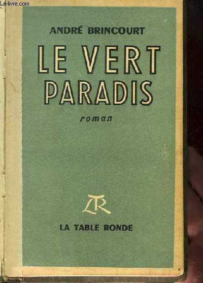 Le Vert Paradis. Roman