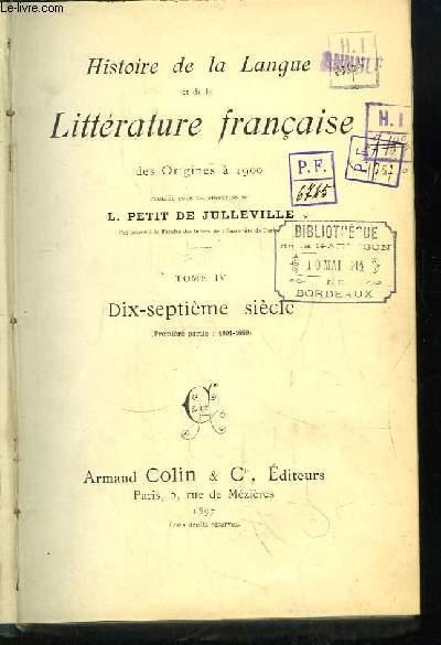 Histoire de la Langue et de la Littérature française, des Origines à 1900. TOME IV : Dix-Septième siècle (1ère partie : 1601 - 1660)