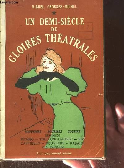 Un demi-siècle de gloires théâtrales. Souvenirs, Sourires, Soupirs.