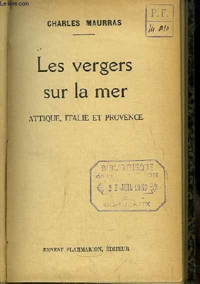 Les vergers sur la mer. Attique, Italie et Provence.