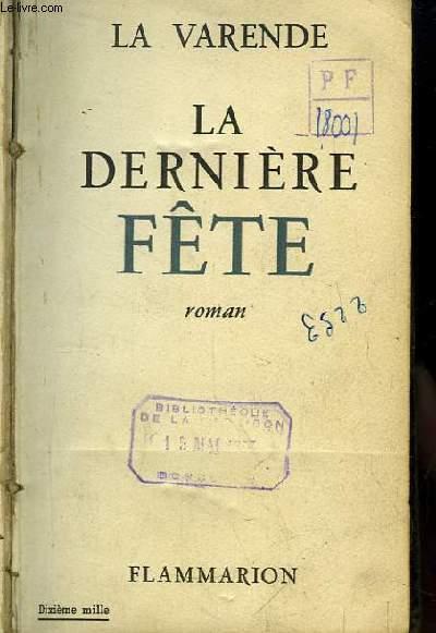 La Dernière Fête. Roman