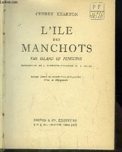 L'Ile des Manchots. The Islands of Penguins.