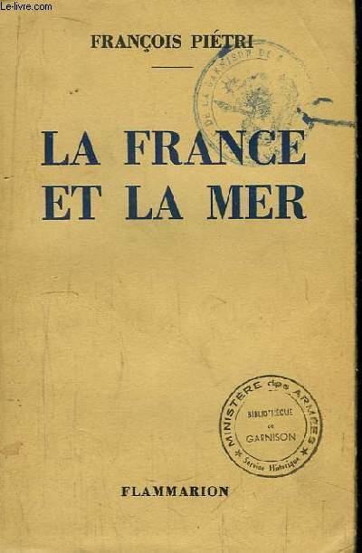 La France et la Mer. Discours et déclarations 1932 - 1938