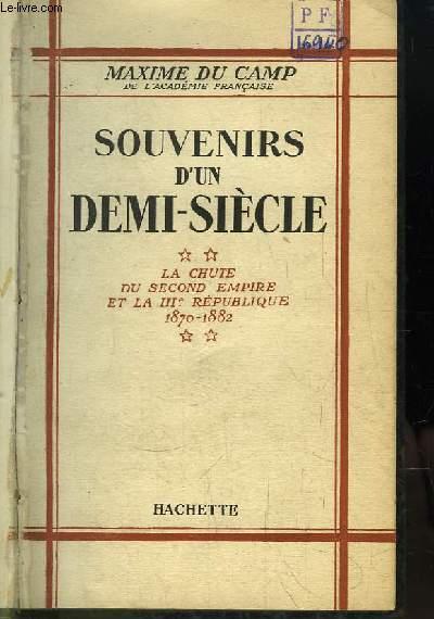 Souvenirs d'un Demi-Siècle. TOME 2 :  La Chute du 2nd Empire et la IIIe République 1870 - 1882.