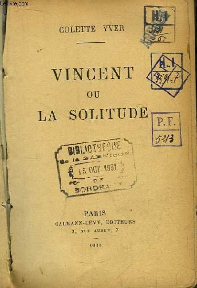 Vincent ou la Solitude.