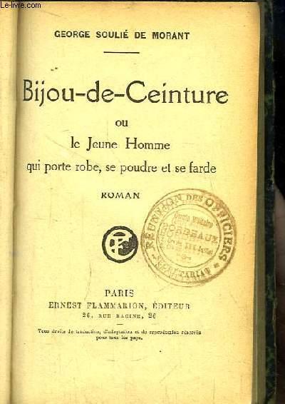 Bijou-de-Ceinture ou le Jeune Homme qui porte robe, se poudre et se farde.