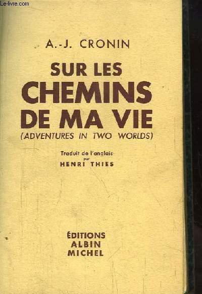 Sur les chemins de ma vie (Adventures in two worlds).