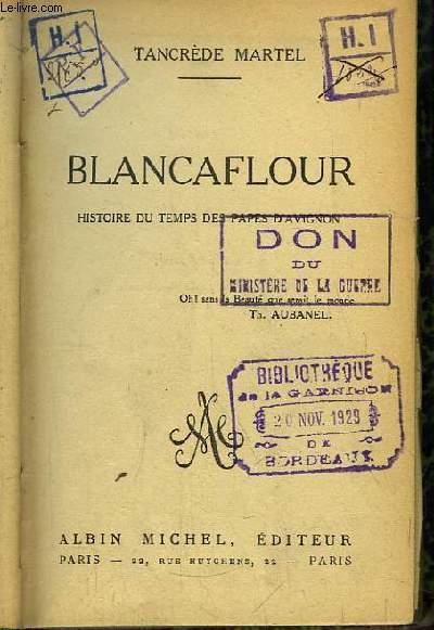 Blancaflour, Histoire du Temps des Papes d'Avignon.
