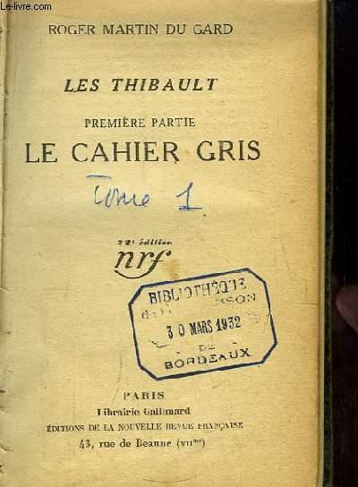 Les Thibault. 1ère partie : Le Cahier Gris.