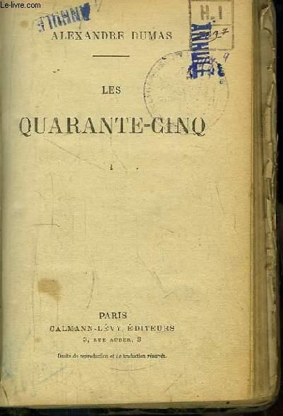 Les Quarante-Cinq, TOME 1