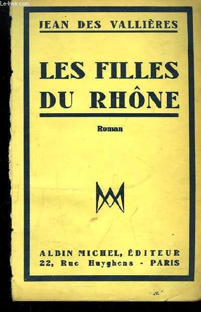 Les Filles du Rhône. Roman