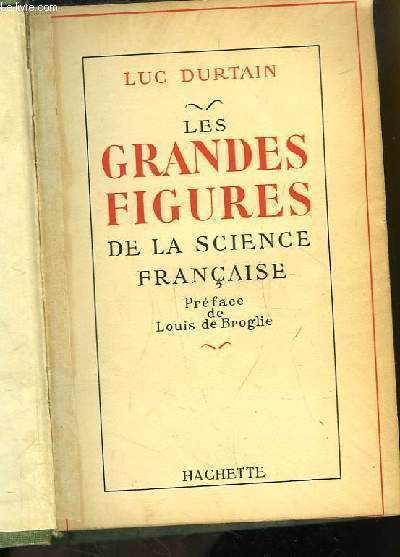Les grandes figures de la science française.