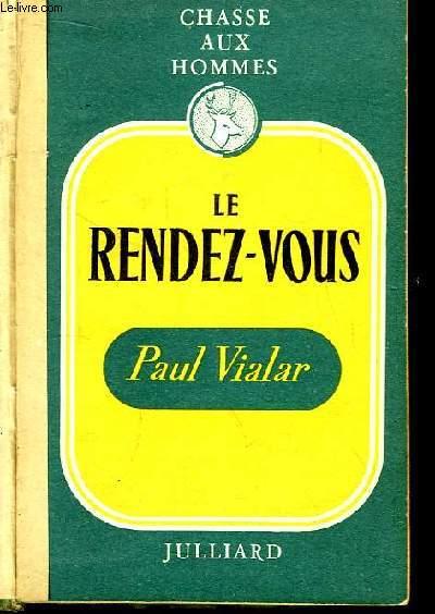 La Chasse aux Hommes, TOME 1 : Le Rendez-Vous.