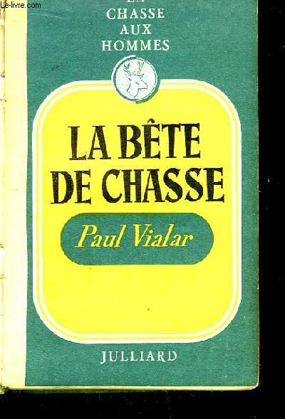 La Chasse aux Hommes, TOME 2 : La Bête de Chasse.