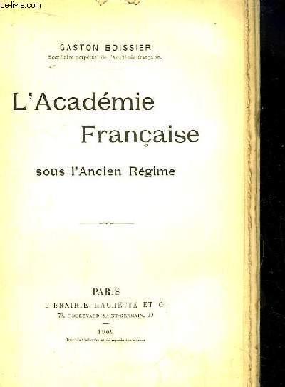 L'Académie Française, sous l'Ancien Régime.