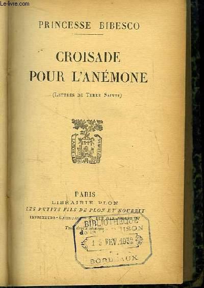 Croisade pour l'Anémone (Lettres de Terre Sainte)