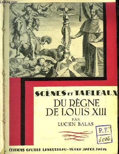 Scènes et Tableaux du Règne de Louis XIII.