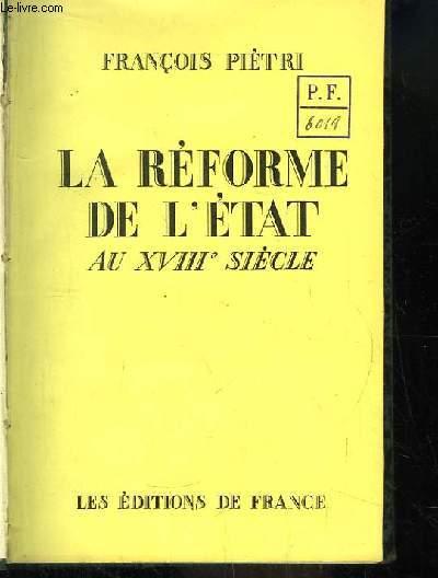 La Réforme de l'Etat au XVIIIe siècle