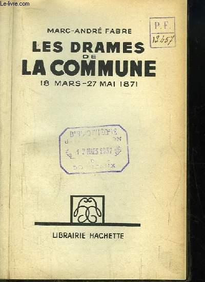 Les Drames de la Commune. 18 mars - 27 mai 1871