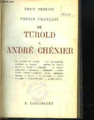 De Turold à André Chénier. Poètes Français.