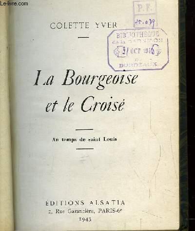 La Bourgeoise et le Croisé. Au temps de Saint-Louis.