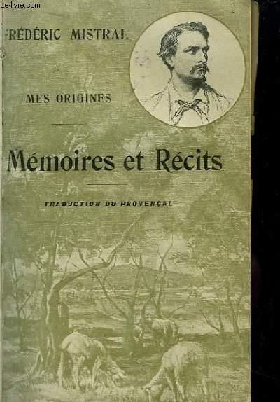 Mémoires et Récits. Mes Origines (Traduction du provençal).