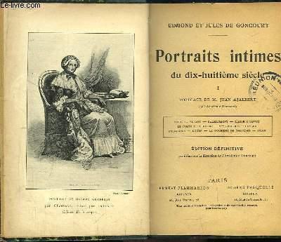 Portraits intimes du dix-huitième siècle. TOME 1 : Louis XV enfant, Bachaumont, L'Abbé d'Olivet, Le Comte de Clermont, Mme Geoffrin, Caylus, Dulaurens, Doyen, La Duchesse de Chaulnes, Piron.