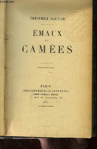 Emaux et Camées. Edition définitive.