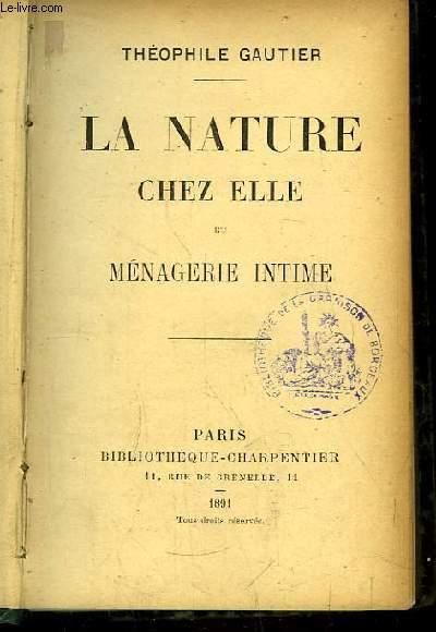 La Nature chez Elle et Ménagerie Intime.