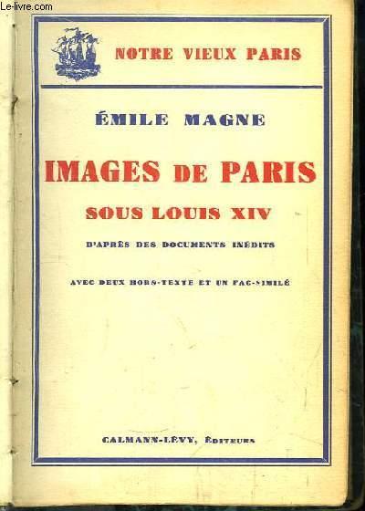 Images de Paris sous Louis XIV.