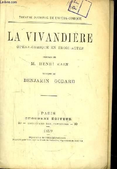 La Vivandière. Opéra-comique en 3 actes.