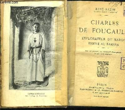 Charles de Foucauld. Explorateur du Maroc, Ermite au Sahara.
