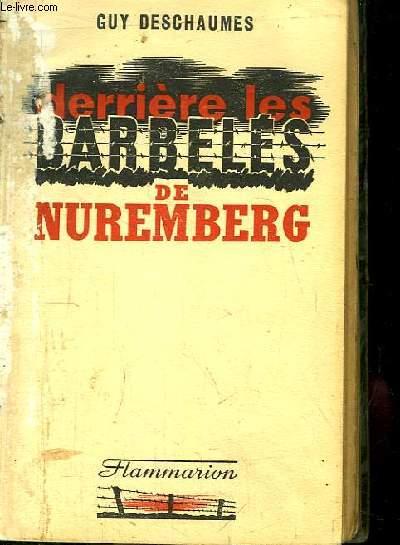 Derrière les Barbelés de Nuremberg.