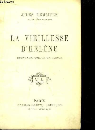 La Vieillesse d'Hélène. Nouveaux Contes