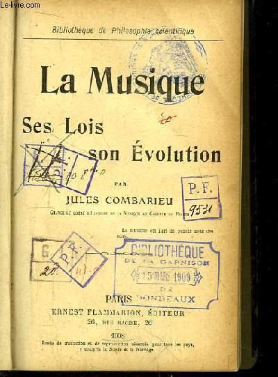 La Musique. Ses Lois, son Evolution.