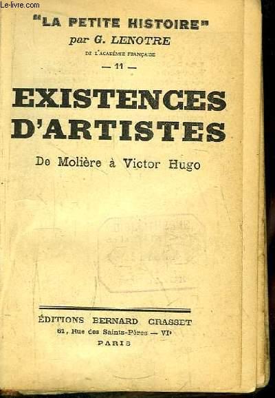 Existences d'Artistes. De Molière à Victor Hugo.