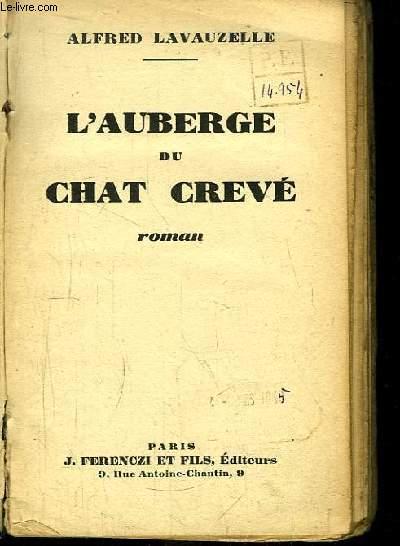 L'Auberge du Chat Crevé. Roman.