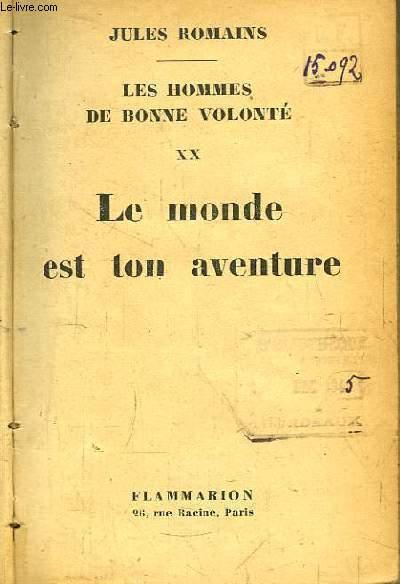Les Hommes de Bonne Volonté, TOME XX : Le Monde est une Aventure.