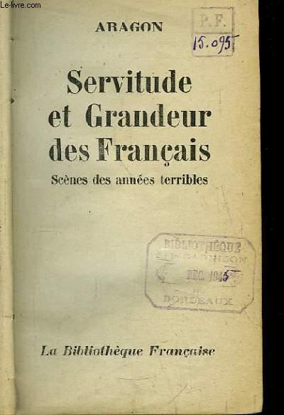 Servitude et Grandeur des Français. Scènes des années terribles.