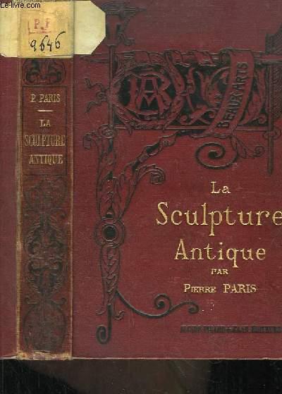 La Sculpture Antique.