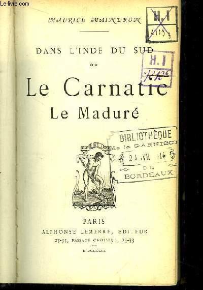 Dans l'Inde du Sud, TOME 2 : Le Carnatic, Le Maduré.